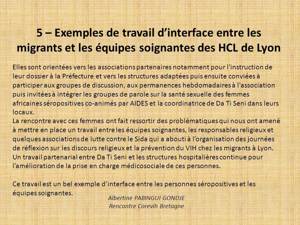 5 – Exemples de travail dinterface entre les migrants et les équipes soignantes des HCL de Lyon Elles sont orientées vers les associations partenaires