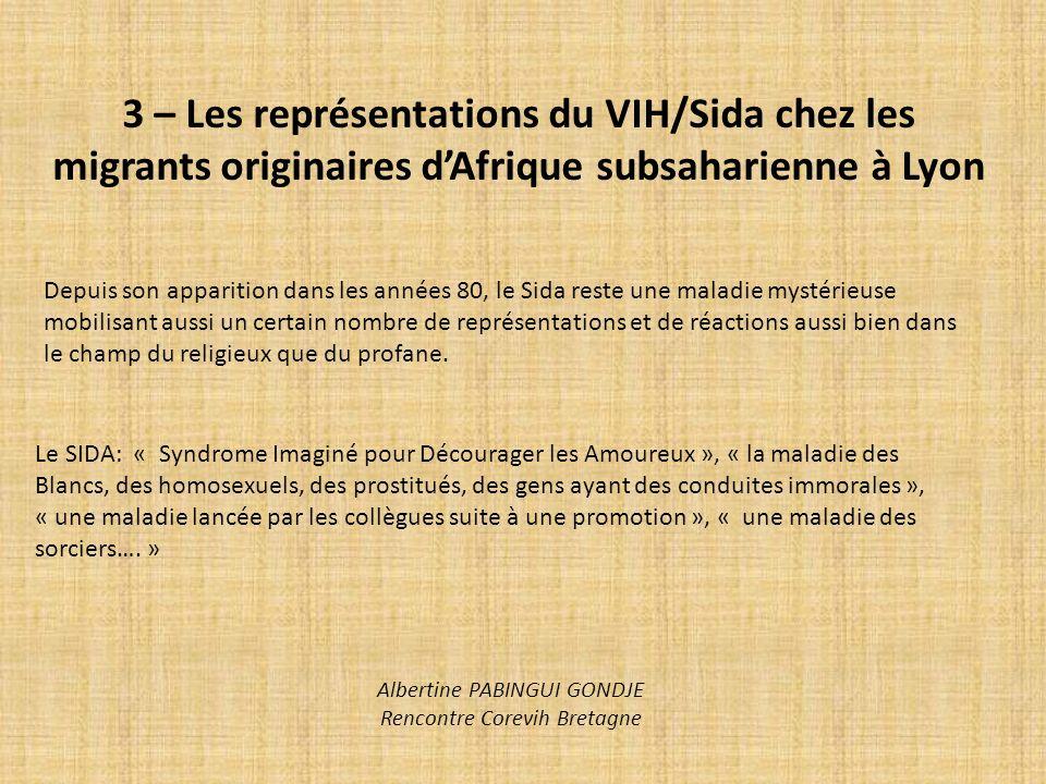 3 – Les représentations du VIH/Sida chez les migrants originaires dAfrique subsaharienne à Lyon Depuis son apparition dans les années 80, le Sida rest
