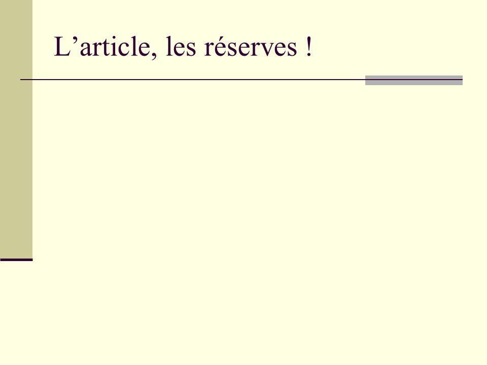 Larticle, les réserves !