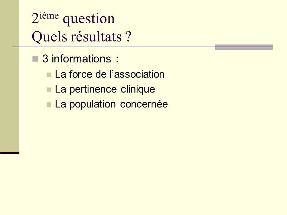 2 ième question Quels résultats .