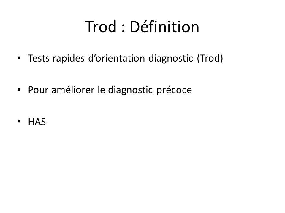 Trod : Définition Tests rapides dorientation diagnostic (Trod) Pour améliorer le diagnostic précoce HAS