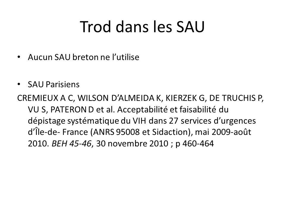 Trod dans les SAU Aucun SAU breton ne lutilise SAU Parisiens CREMIEUX A C, WILSON DALMEIDA K, KIERZEK G, DE TRUCHIS P, VU S, PATERON D et al. Acceptab