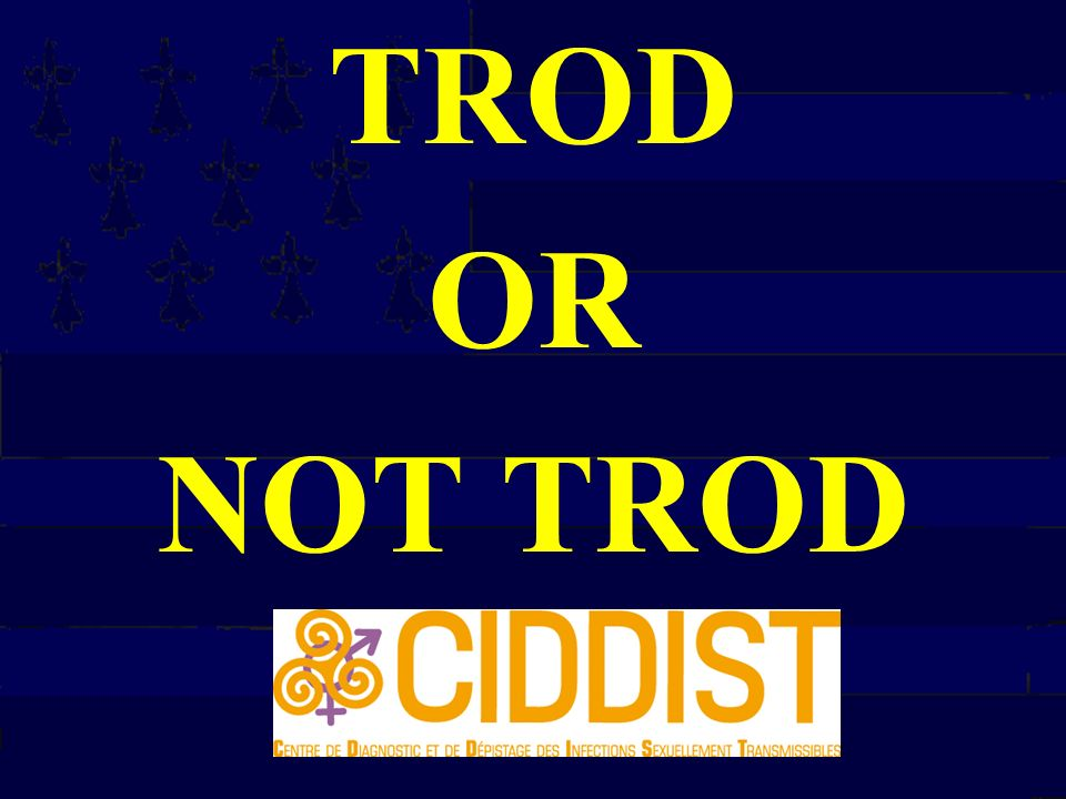 TROD OR NOT TROD