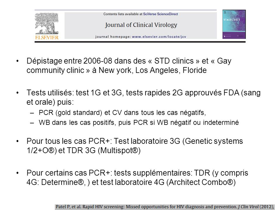 Dépistage entre 2006-08 dans des « STD clinics » et « Gay community clinic » à New york, Los Angeles, Floride Tests utilisés: test 1G et 3G, tests rap
