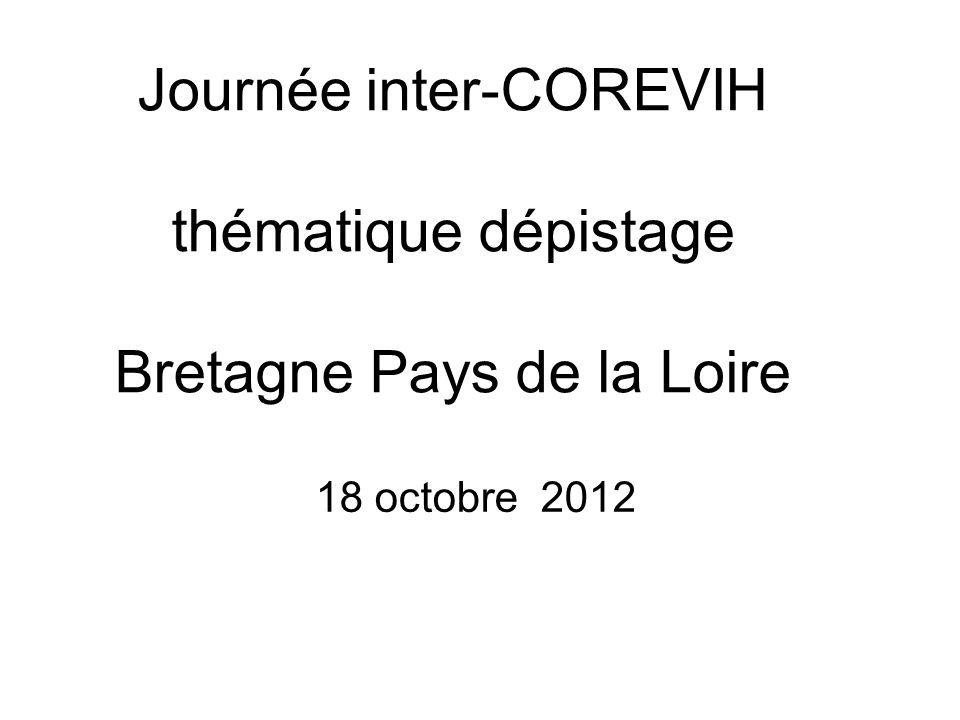 Journée inter-COREVIH thématique dépistage Bretagne Pays de la Loire 18 octobre 2012