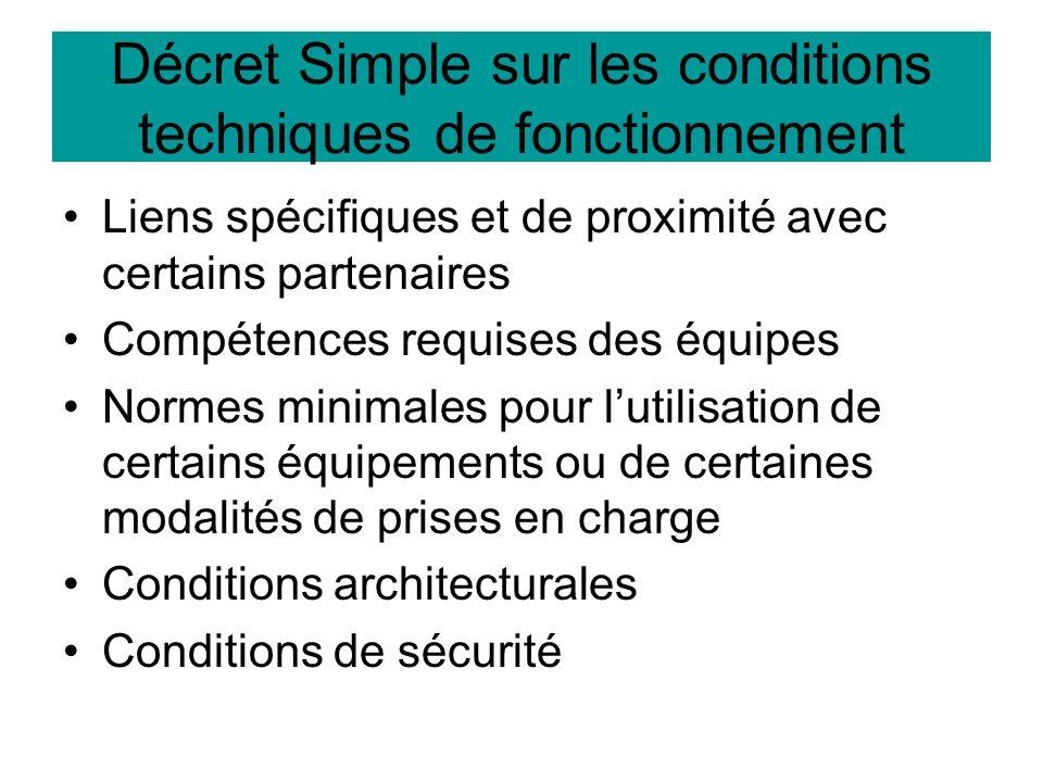 Décret Simple sur les conditions techniques de fonctionnement Liens spécifiques et de proximité avec certains partenaires Compétences requises des équ