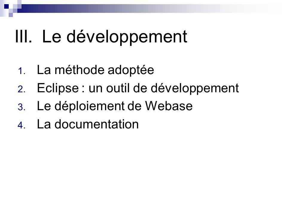 III.Le développement 1. La méthode adoptée 2. Eclipse : un outil de développement 3.
