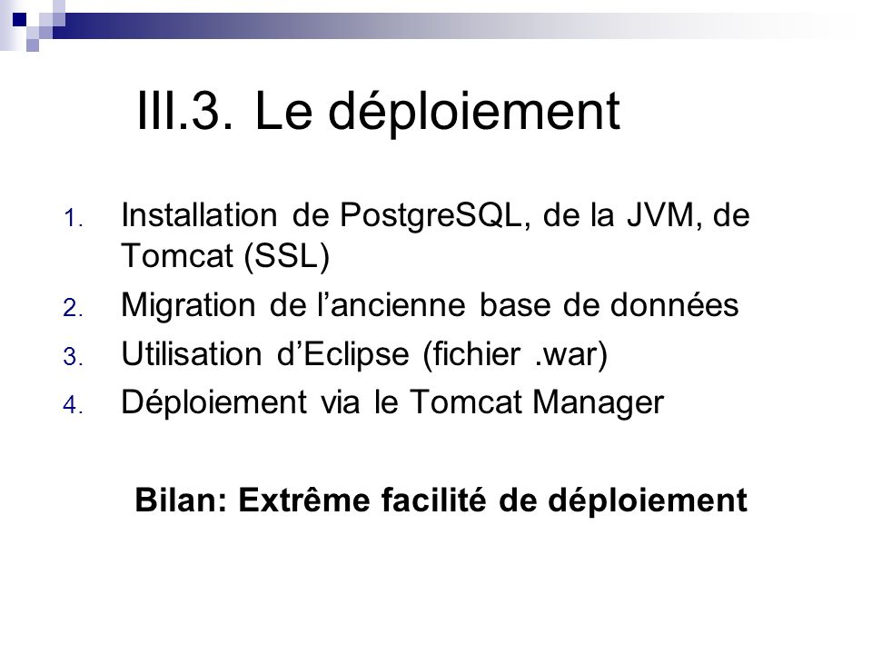 III.3.Le déploiement 1. Installation de PostgreSQL, de la JVM, de Tomcat (SSL) 2.