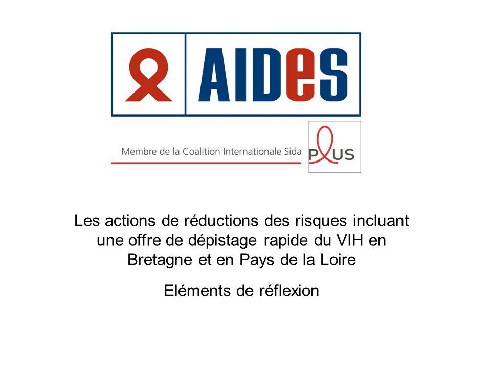 Les actions de réductions des risques incluant une offre de dépistage rapide du VIH en Bretagne et en Pays de la Loire Eléments de réflexion