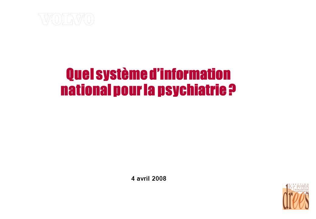 Quel système dinformation national pour la psychiatrie 4 avril 2008