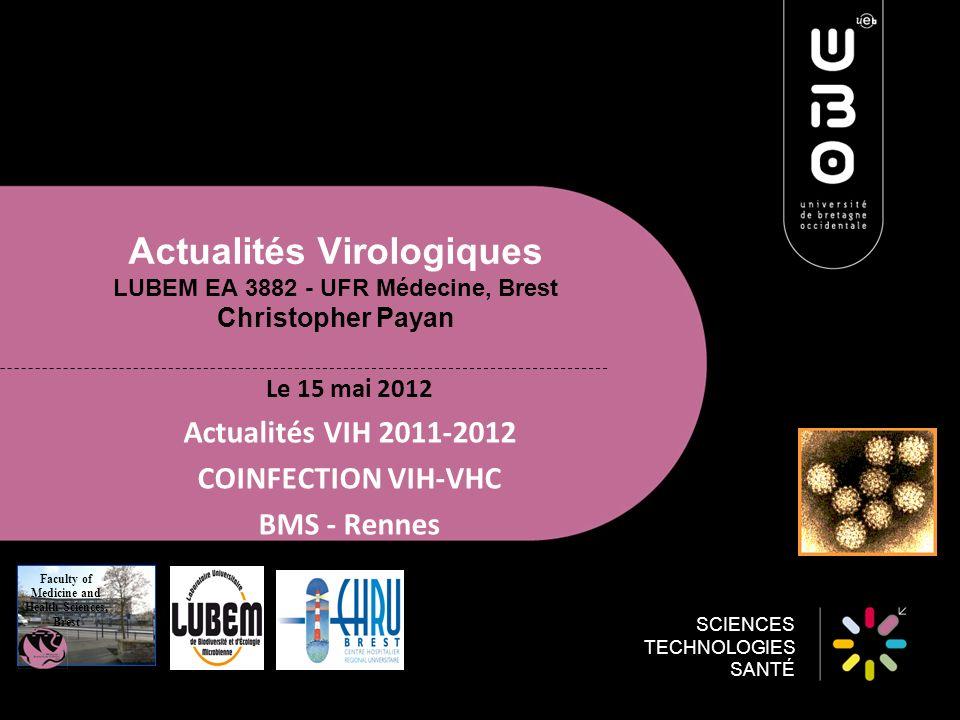 SCIENCES TECHNOLOGIES SANTÉ Actualités Virologiques LUBEM EA 3882 - UFR Médecine, Brest Christopher Payan Le 15 mai 2012 Actualités VIH 2011-2012 COIN
