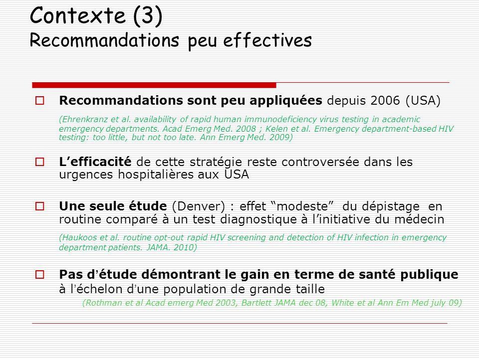 Contexte (3) Recommandations peu effectives Recommandations sont peu appliquées depuis 2006 (USA) (Ehrenkranz et al. availability of rapid human immun