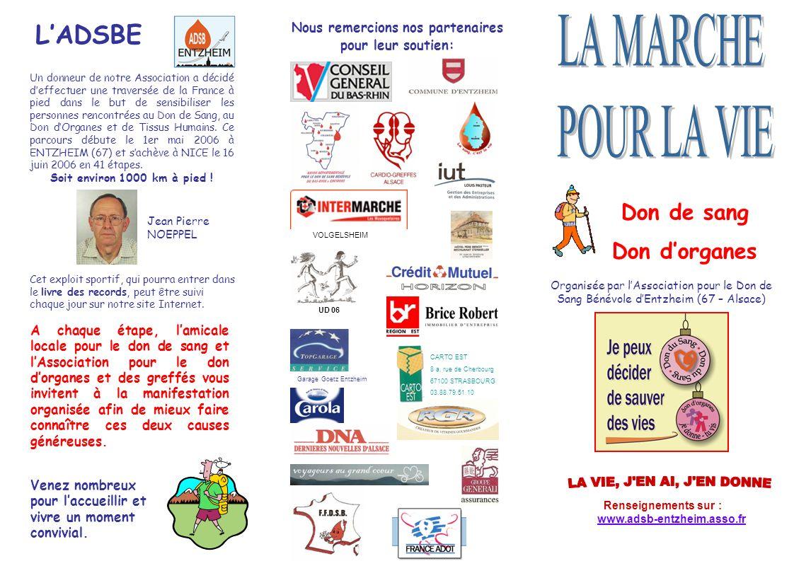 Renseignements sur : www.adsb-entzheim.asso.fr Nous remercions nos partenaires pour leur soutien: Don de sang Don dorganes Organisée par lAssociation
