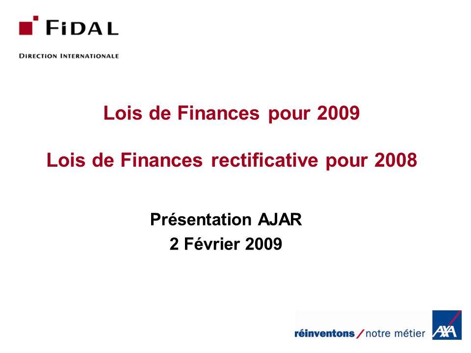 Lois de Finances pour 2009 Lois de Finances rectificative pour 2008 Présentation AJAR 2 Février 2009