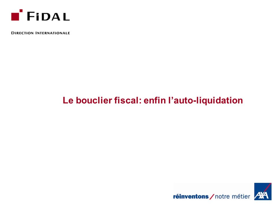 Le bouclier fiscal: enfin lauto-liquidation