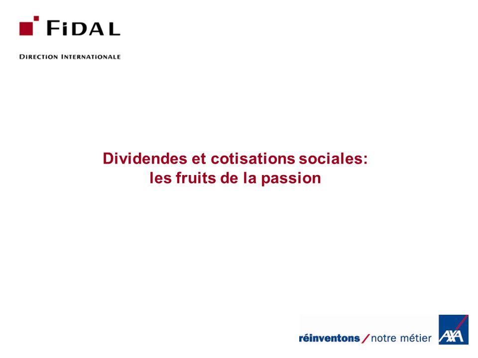 Dividendes et cotisations sociales: les fruits de la passion