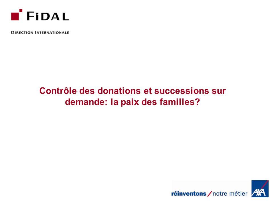 Contrôle des donations et successions sur demande: la paix des familles?