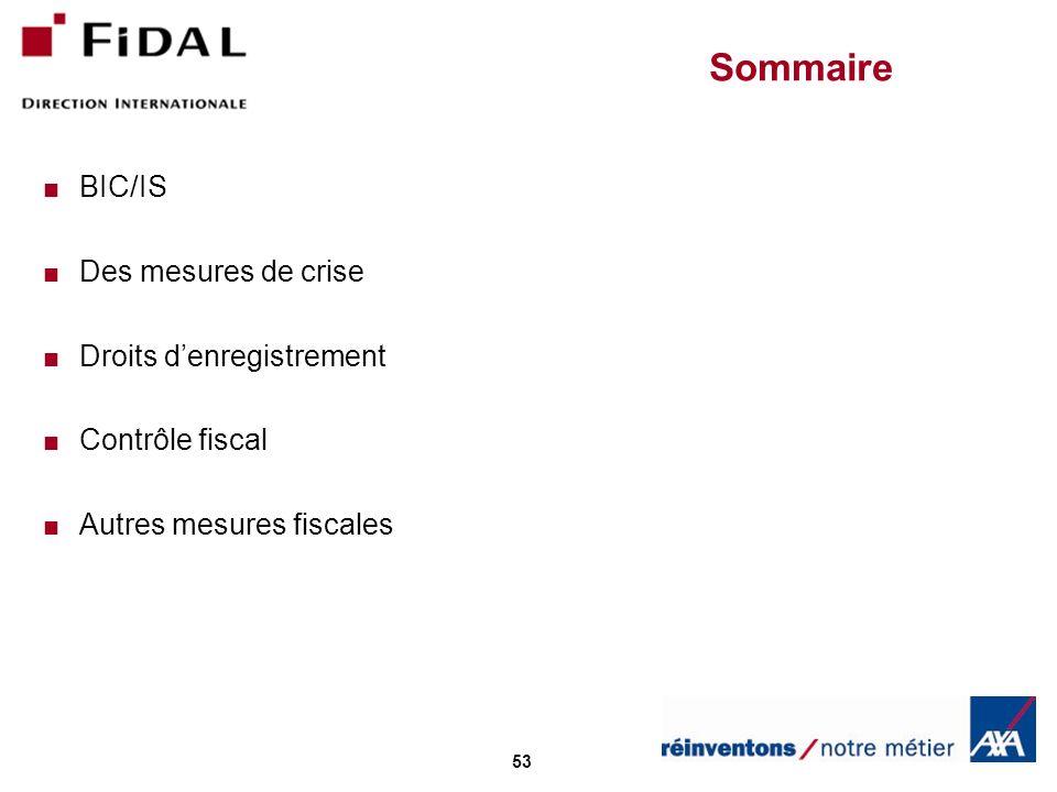 53 Sommaire BIC/IS Des mesures de crise Droits denregistrement Contrôle fiscal Autres mesures fiscales