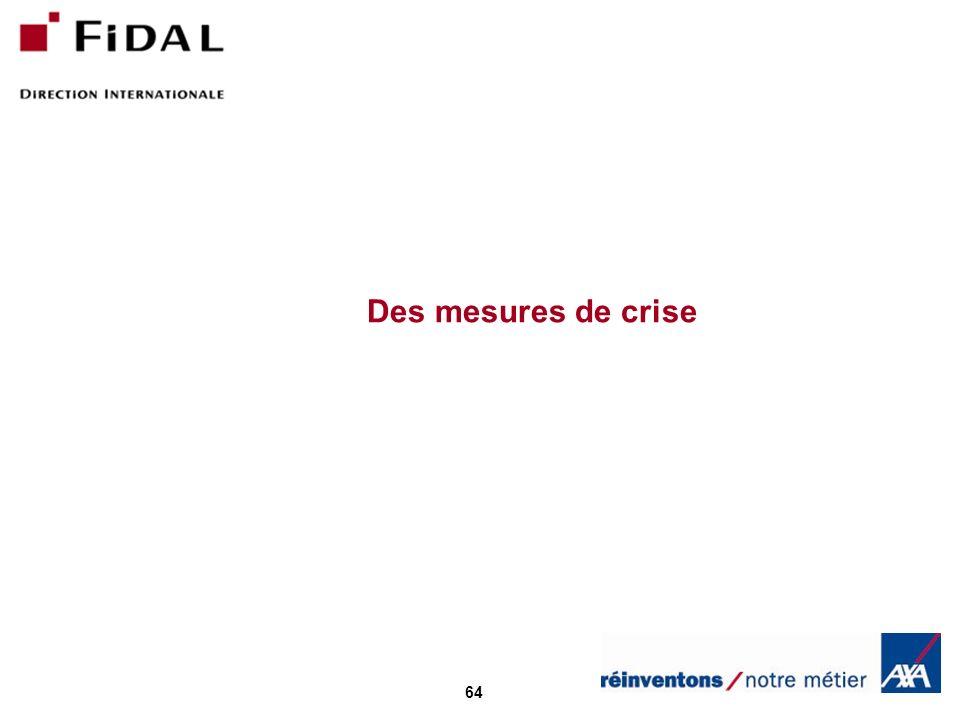 64 Des mesures de crise