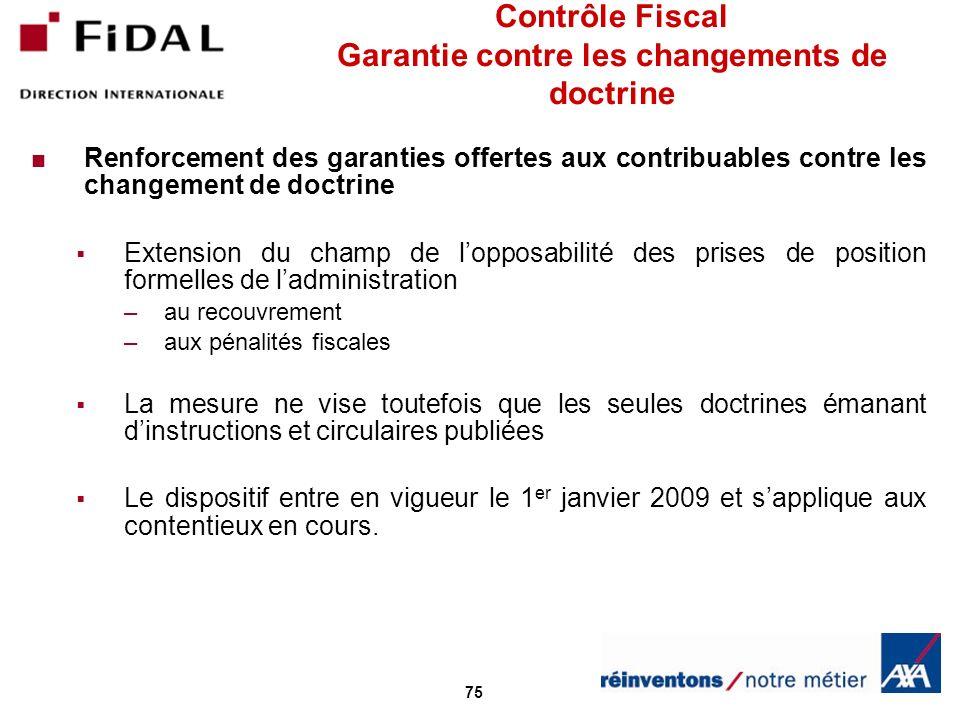 75 Contrôle Fiscal Garantie contre les changements de doctrine Renforcement des garanties offertes aux contribuables contre les changement de doctrine