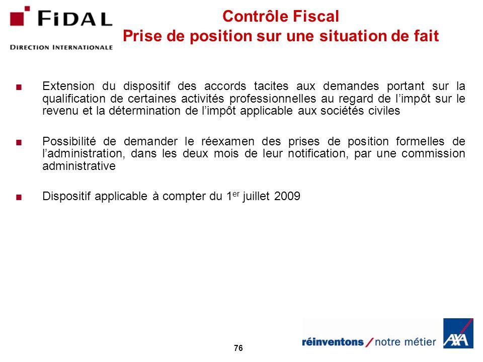 76 Contrôle Fiscal Prise de position sur une situation de fait Extension du dispositif des accords tacites aux demandes portant sur la qualification d