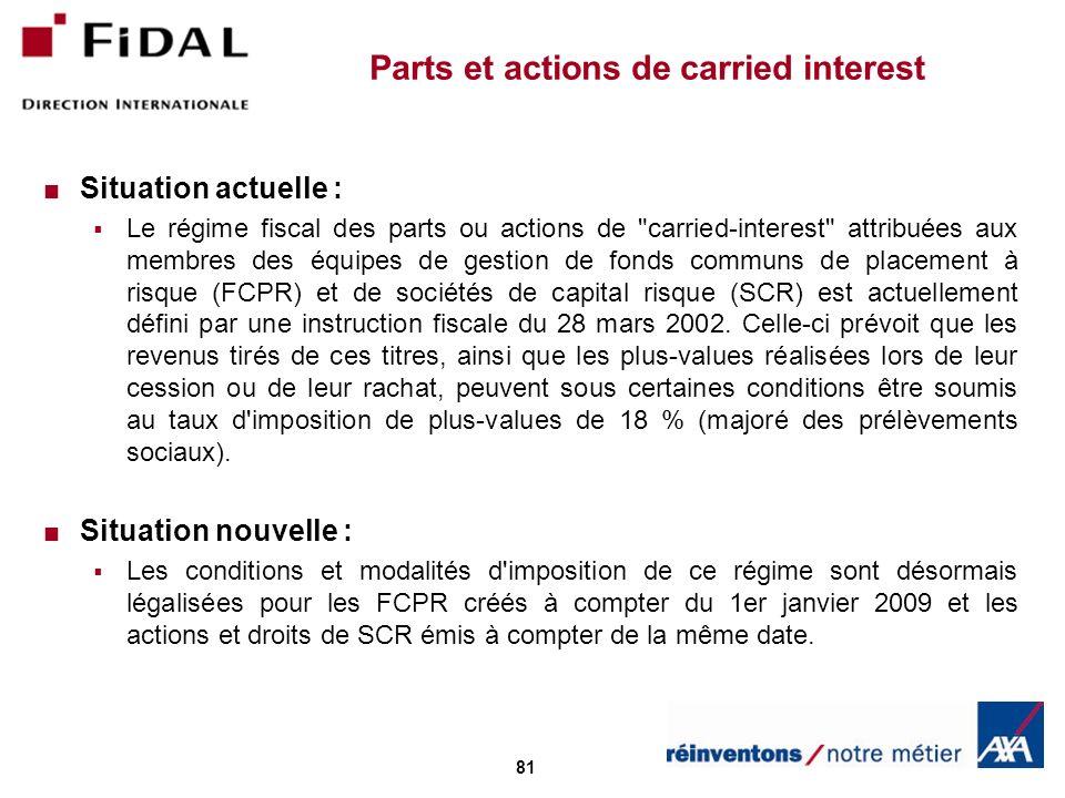 81 Parts et actions de carried interest Situation actuelle : Le régime fiscal des parts ou actions de