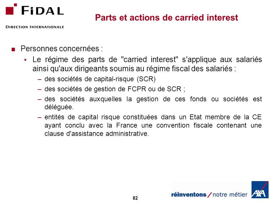 82 Parts et actions de carried interest Personnes concernées : Le régime des parts de