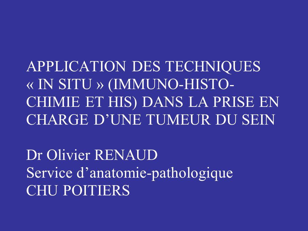 Approche « théragnostique » Intérêt pronostique Décision thérapeutique Immuno-histo-chimie