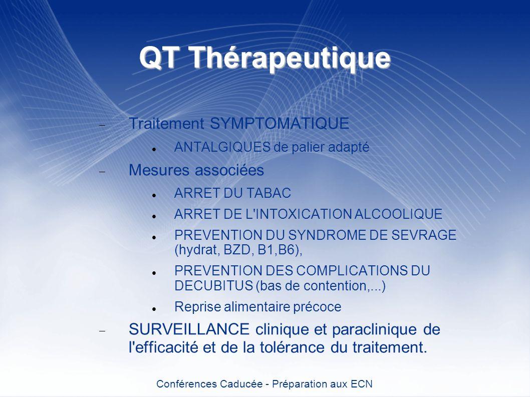 QT Thérapeutique Traitement SYMPTOMATIQUE ANTALGIQUES de palier adapté Mesures associées ARRET DU TABAC ARRET DE L'INTOXICATION ALCOOLIQUE PREVENTION