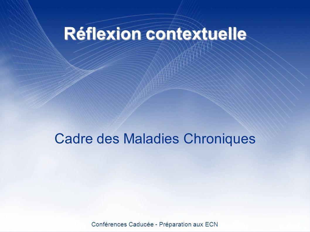Réflexion contextuelle Cadre des Maladies Chroniques Conférences Caducée - Préparation aux ECN