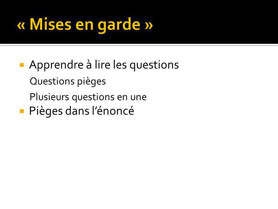 Apprendre à lire les questions Questions pièges Plusieurs questions en une Pièges dans lénoncé