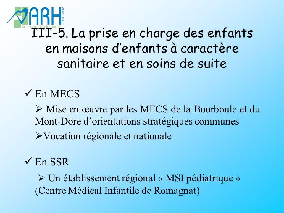 III-5. La prise en charge des enfants en maisons denfants à caractère sanitaire et en soins de suite En MECS Mise en œuvre par les MECS de la Bourboul