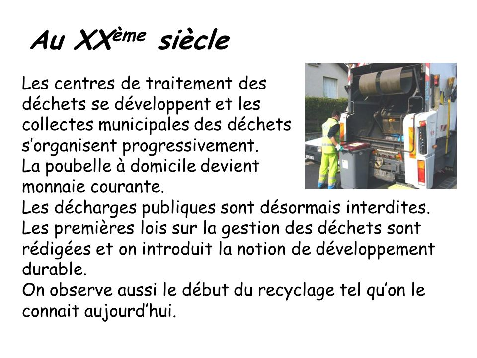 Les centres de traitement des déchets se développent et les collectes municipales des déchets sorganisent progressivement. La poubelle à domicile devi