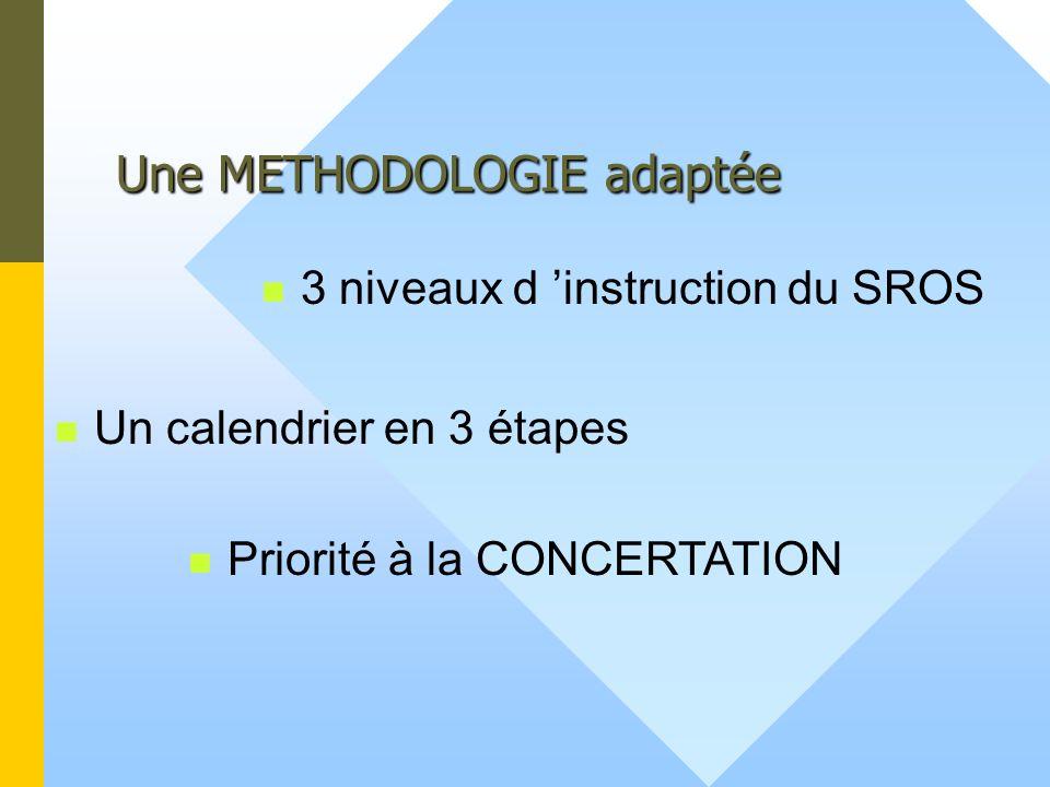 Une METHODOLOGIE adaptée Un calendrier en 3 étapes Priorité à la CONCERTATION 3 niveaux d instruction du SROS