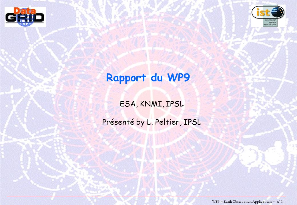 WP9 – Earth Observation Applications – n° 1 Rapport du WP9 ESA, KNMI, IPSL Présenté by L.