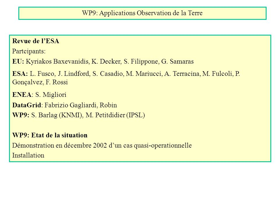 WP9: Applications Observation de la Terre Revue de lESA Partcipants: EU: Kyriakos Baxevanidis, K.