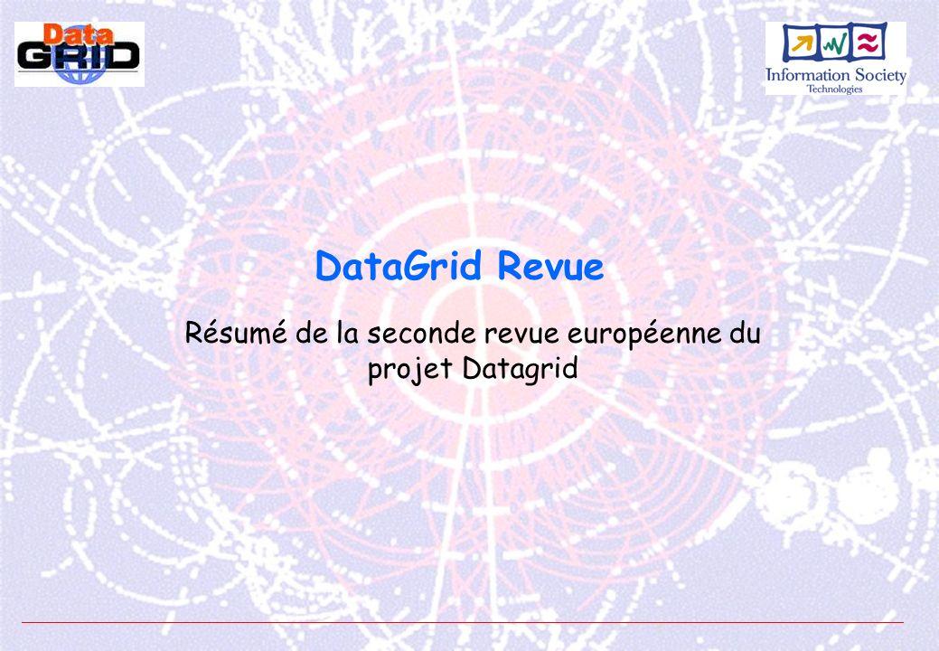 DataGrid Revue Résumé de la seconde revue européenne du projet Datagrid
