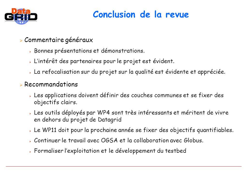 Conclusion de la revue Commentaire généraux Bonnes présentations et démonstrations.