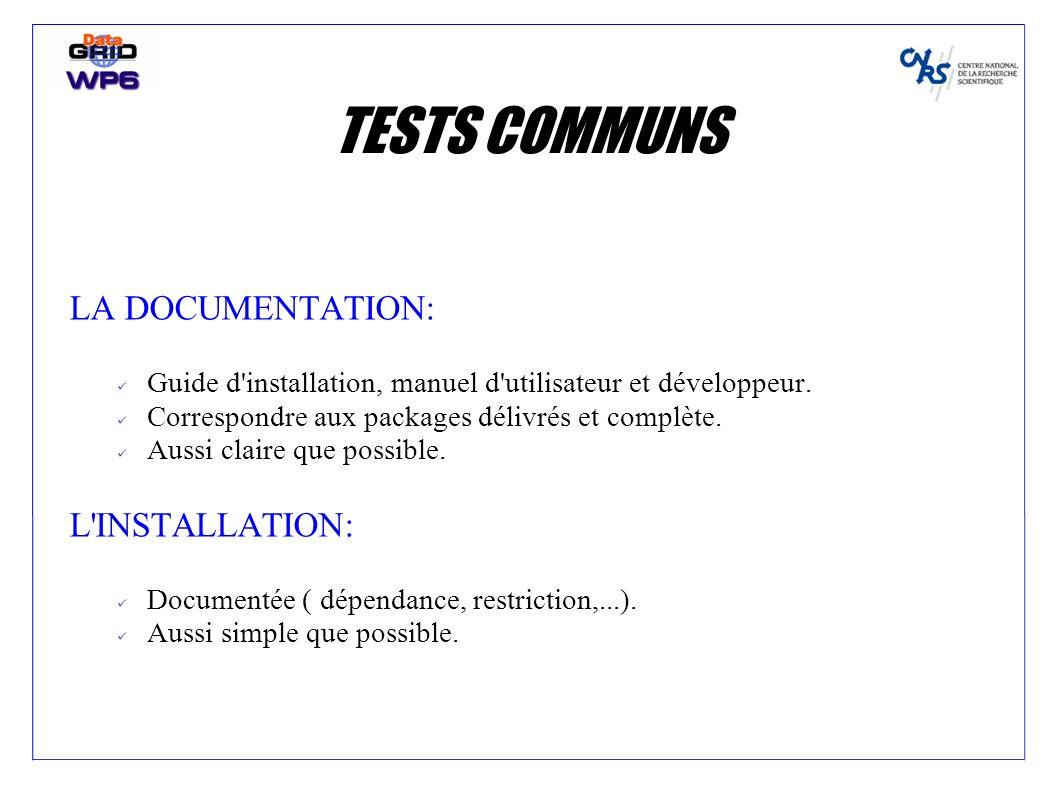 TESTS COMMUNS LA DOCUMENTATION: Guide d installation, manuel d utilisateur et développeur.