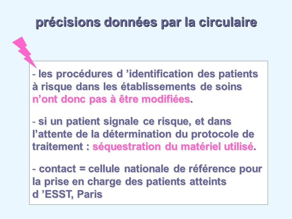 précisions données par la circulaire - les procédures d identification des patients à risque dans les établissements de soins nont donc pas à être mod