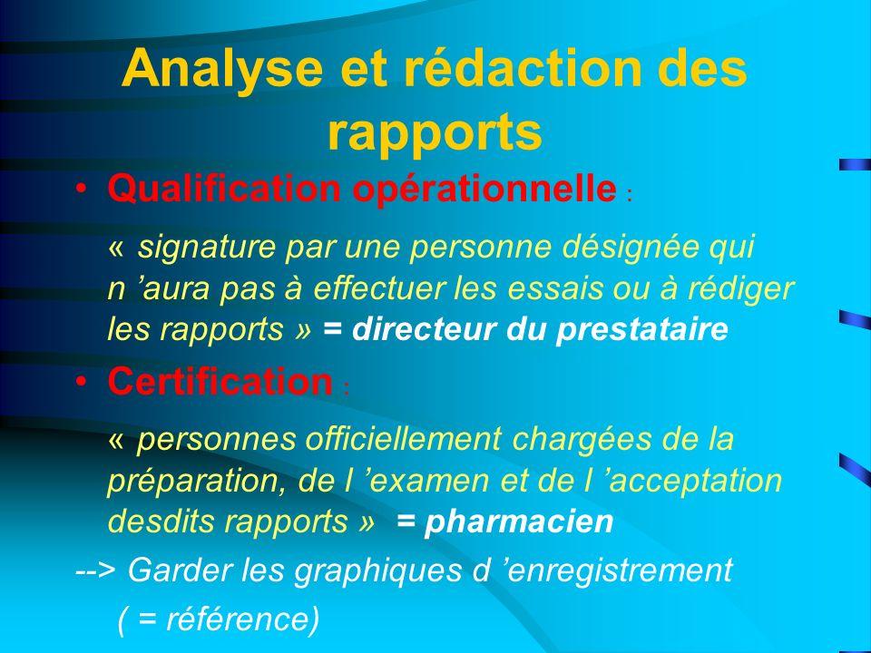 Analyse et rédaction des rapports Qualification opérationnelle : « signature par une personne désignée qui n aura pas à effectuer les essais ou à rédi