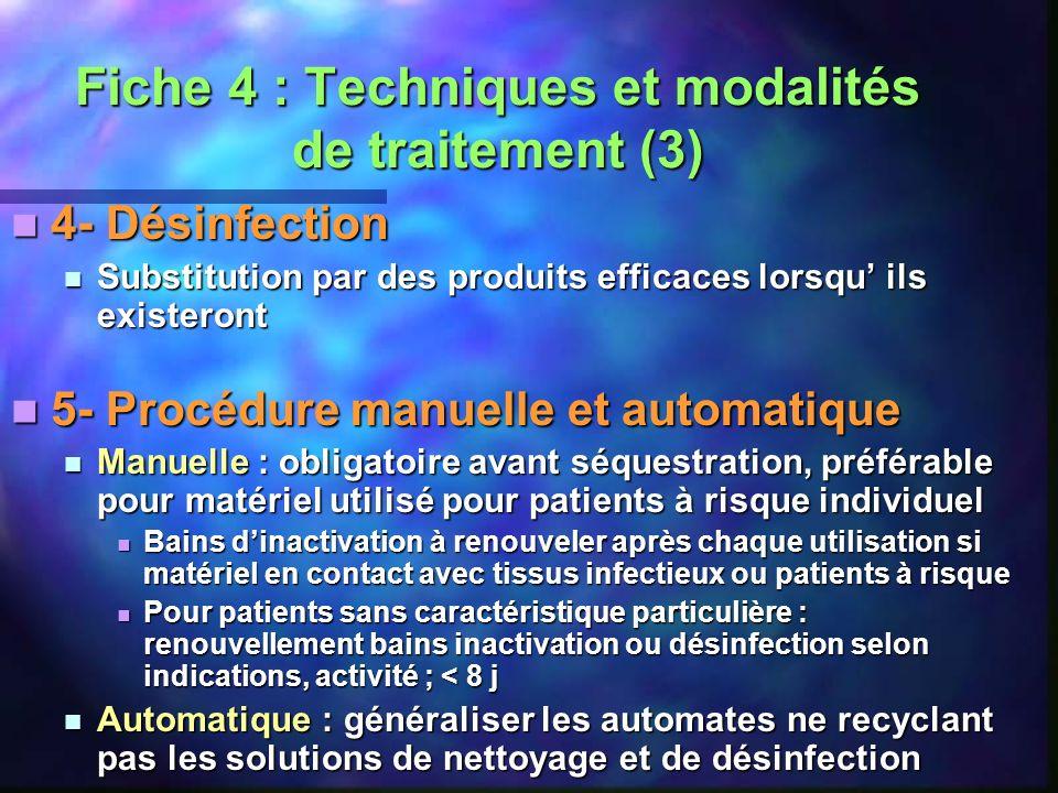 Fiche 4 : Techniques et modalités de traitement (3) 4- Désinfection 4- Désinfection Substitution par des produits efficaces lorsqu ils existeront Subs