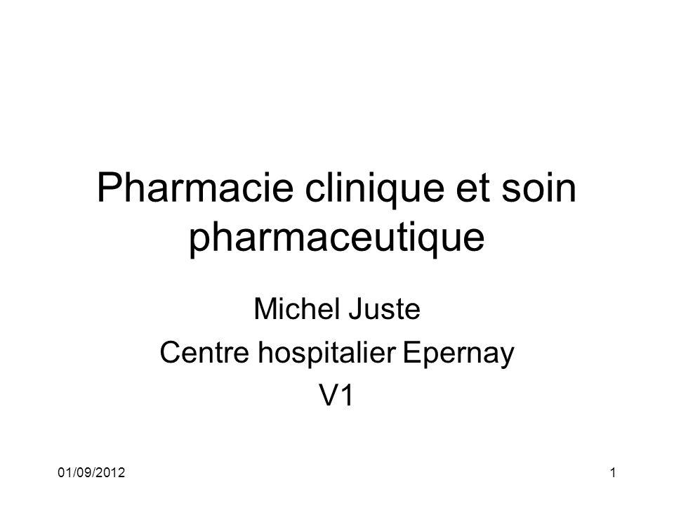 01/09/20121 Pharmacie clinique et soin pharmaceutique Michel Juste Centre hospitalier Epernay V1
