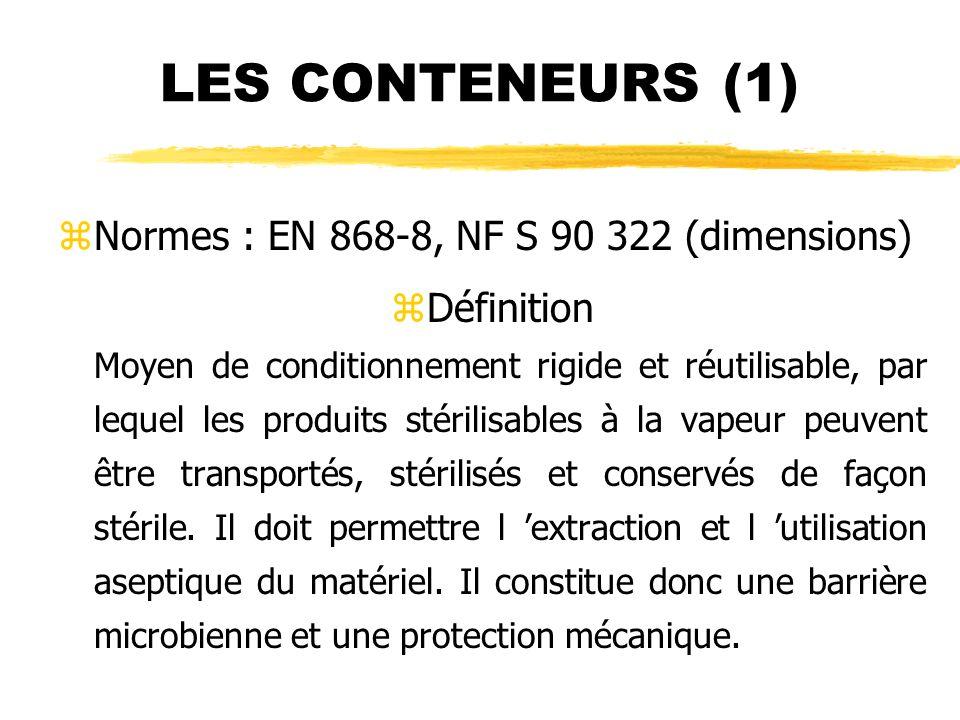 LES CONTENEURS (1) zNormes : EN 868-8, NF S 90 322 (dimensions) zDéfinition Moyen de conditionnement rigide et réutilisable, par lequel les produits s