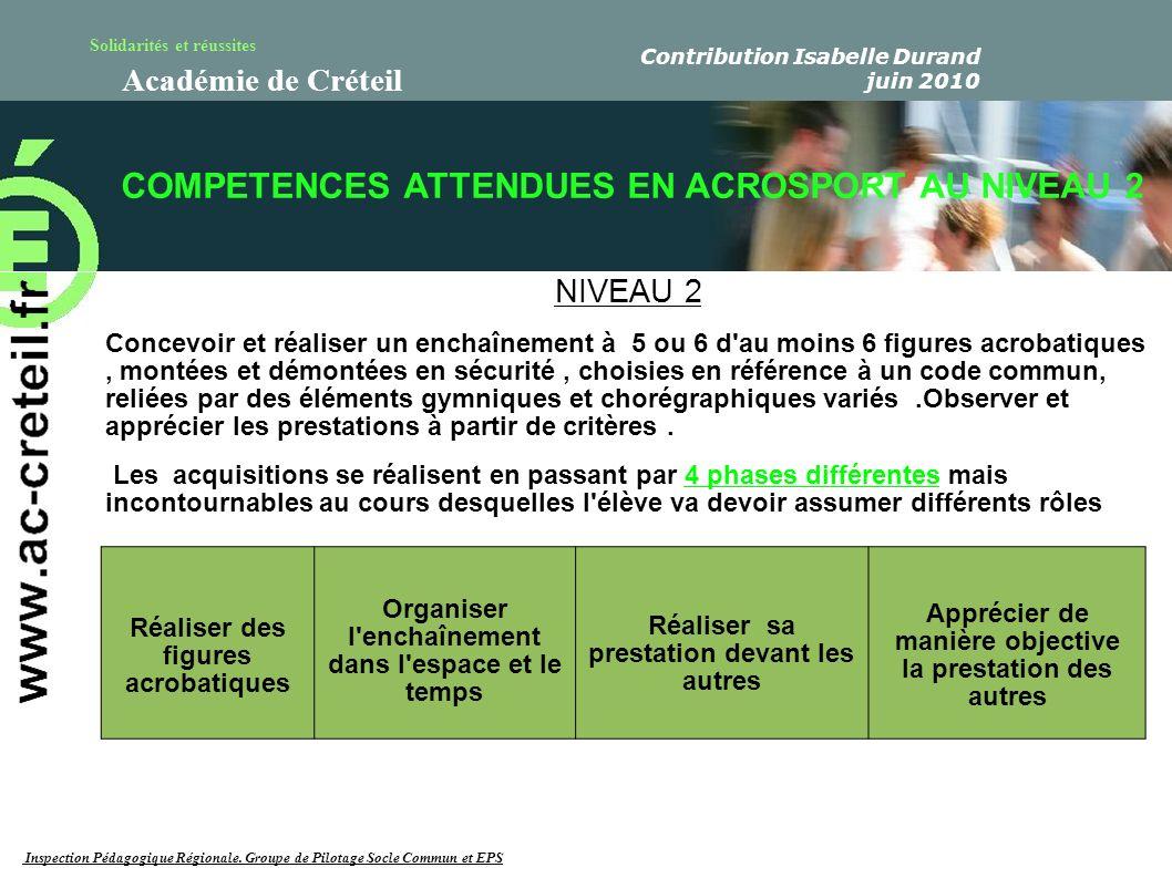 Solidarités et réussites Académie de Créteil COMPETENCES ATTENDUES EN ACROSPORT AU NIVEAU 2 NIVEAU 2 Concevoir et réaliser un enchaînement à 5 ou 6 d'