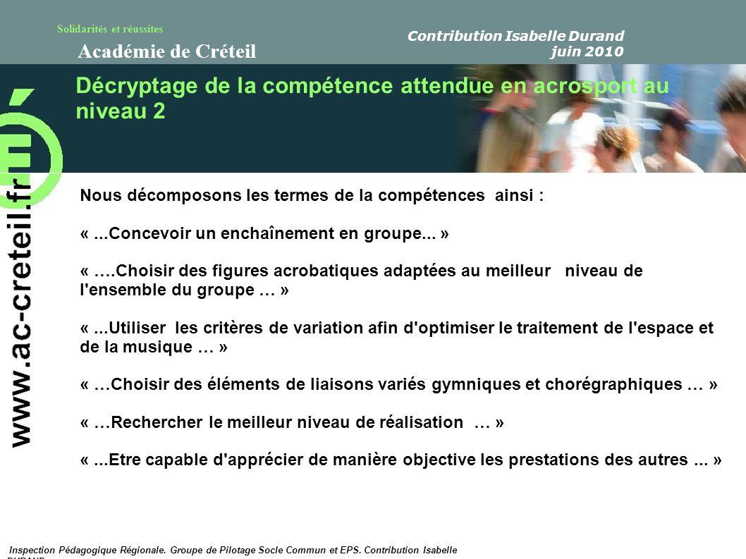 Solidarités et réussites Académie de Créteil Décryptage de la compétence attendue en acrosport au niveau 2 Nous décomposons les termes de la compétenc