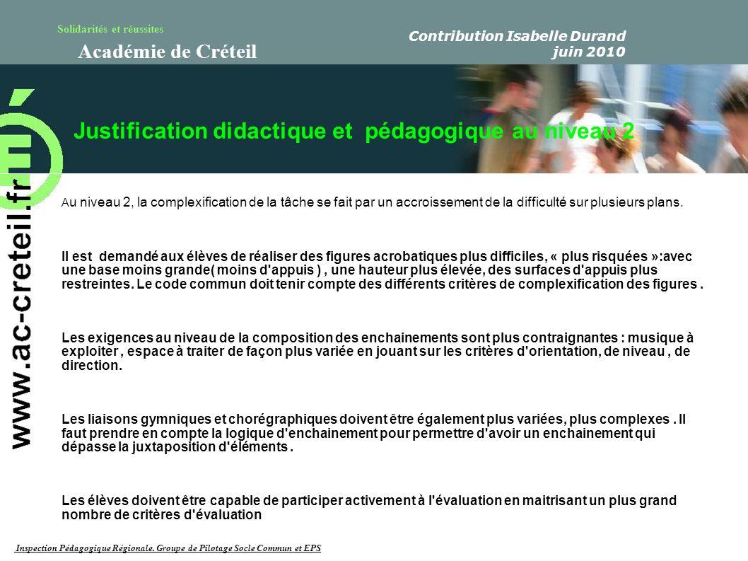 Solidarités et réussites Académie de Créteil Justification didactique et pédagogique au niveau 2 A u niveau 2, la complexification de la tâche se fait