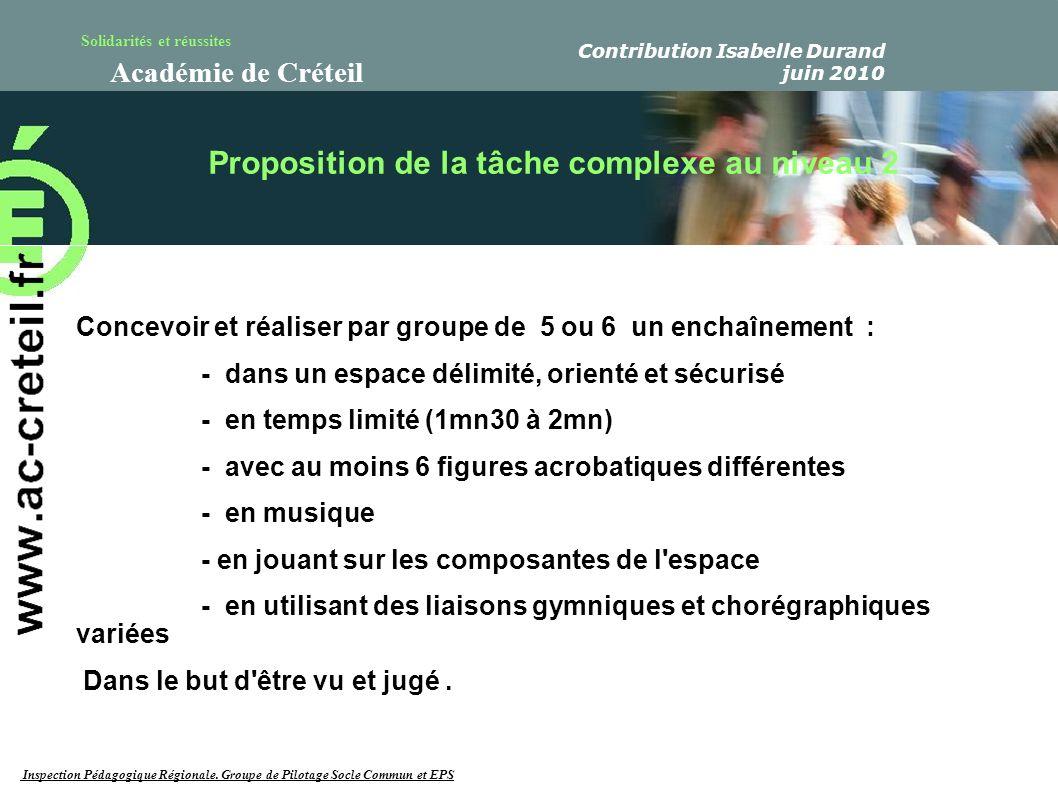 Solidarités et réussites Académie de Créteil Concevoir et réaliser par groupe de 5 ou 6 un enchaînement : - dans un espace délimité, orienté et sécuri