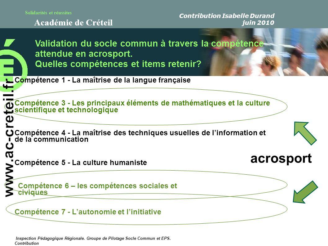 Solidarités et réussites Académie de Créteil Validation du socle commun à travers la compétence attendue en acrosport. Quelles compétences et items re