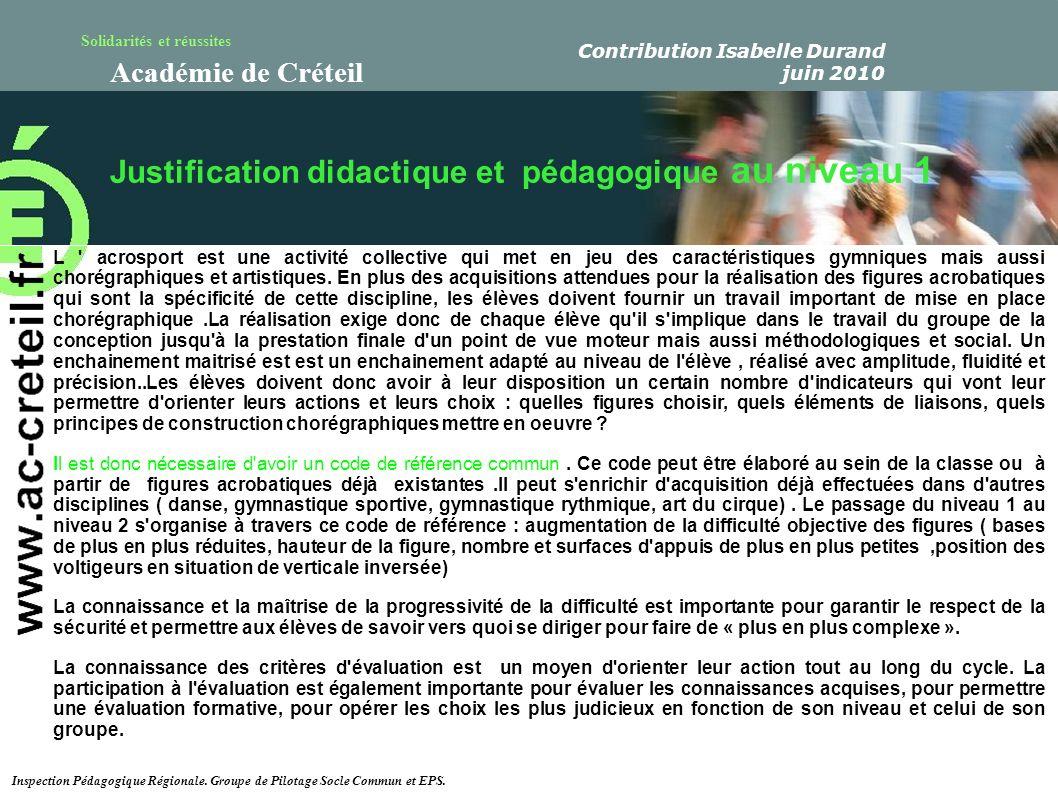 Solidarités et réussites Académie de Créteil Justification didactique et pédagogique au niveau 1 L ' acrosport est une activité collective qui met en